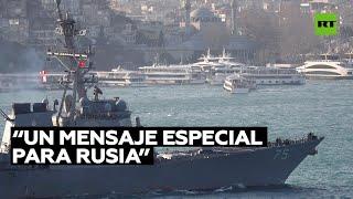 Dos buques de guerra de EE.UU. pasarán por el Bósforo la próxima semana hacia el mar Negro