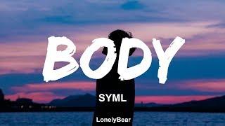 SYML - Body (Lyrics / Lyric Video)