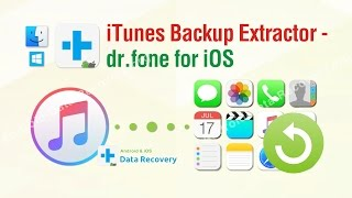 iTunes Backup Extractor - dr.fone toolkit iOS Data Recovery