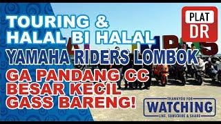TOURING & HALAL BI HALAL YAMAHA RIDERS LOMBOK