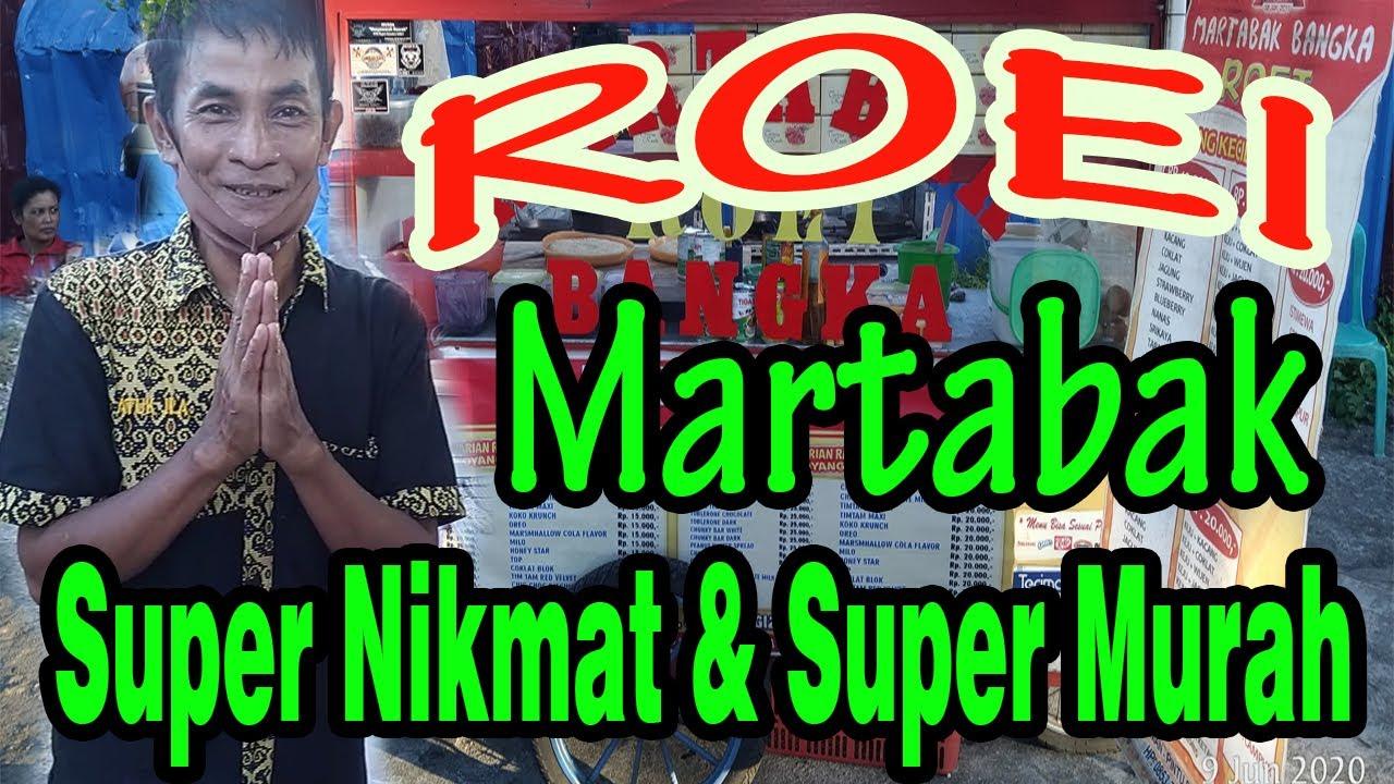 """Martabak Bangka  Super Nikmat dan Murah Sekali """"ROEI"""""""