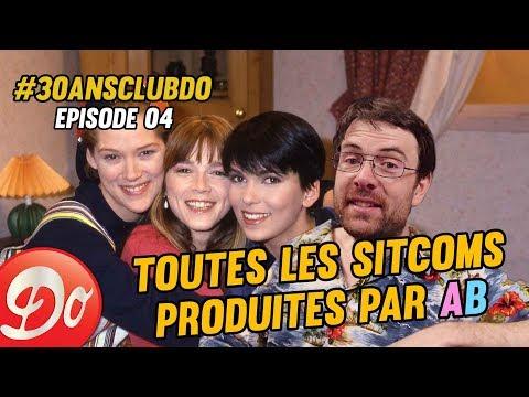 #30ansClubDo : EPISODE 4 - Toutes les sitcoms produites par AB