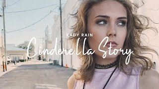 Kady Rain - Cinderella Story (Official Music Video)