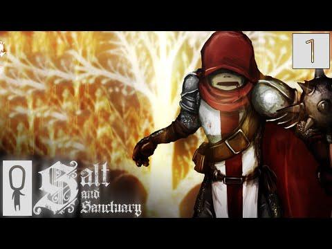 Salt and Sanctuary - Part 1 - 2D Dark Souls? - Let's Play - Salt and Sanctuary Gameplay Walkthrough