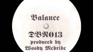 "DBN013 - WOODY McBRIDE - Chilly - ""Balance""  ( 2 X 12"" )"