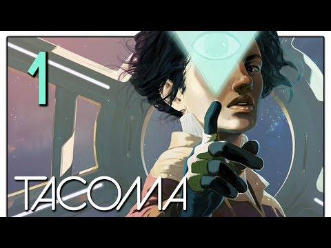 Let's Play Tacoma Part 1 - First Hour [Tacoma Game Blind PC Gameplay]