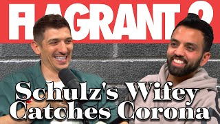Schulz's Wifey Catches Corona | Full Episode | Flagrant 2 with Andrew Schulz & Akaash Singh