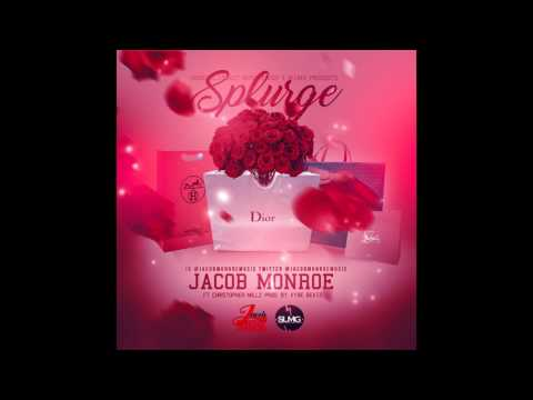 Jacob Monroe FT Christopher Millz - Splurge mix 3 (Pro by  Vybe) (AUDIO)