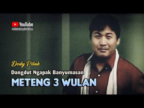 Dedy Pitak ~ METENG TELUNG WULAN # Lagu Banyumasan Koplo Dangdut