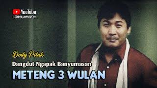 Dedy Pitak ~ METENG TELUNG WULAN [Official Music Video] Lagu Ngapak Banyumasan @dpstudioprod