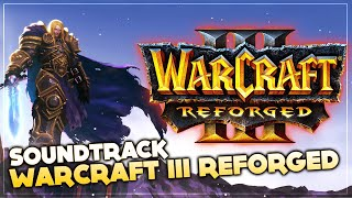 Warcraft III Reforged Soundtrack (OST) | All tracks