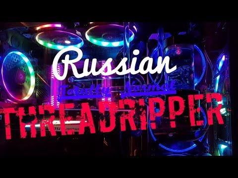 Ultimate Russian Threadripper Build - Part hunting in Moscow for AMD's insane CPU