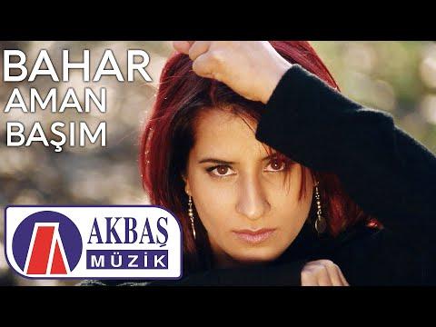 Bahar & Aman Başım  (Official Video)