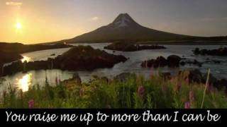 You Raise Me Up ~ Celtic Woman ~ Lyrics
