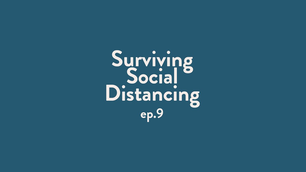 Surviving Social Distancing | EPISODE 9 | we all need a laugh during Covid-19 right?