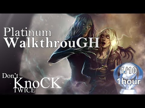 Don't Knock Twice Platinum Walkthrough - Trophy & Achievement Guide -  1 hour Platinum / 1000GS