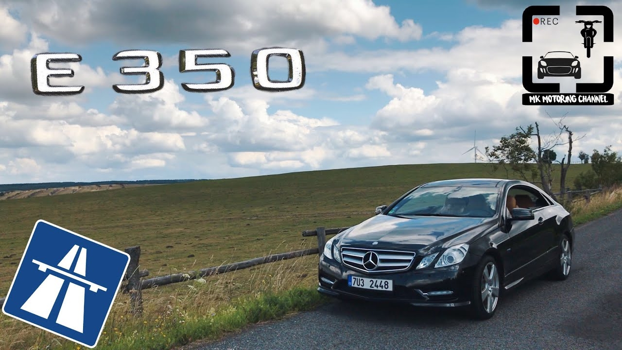 Mercedes-Benz E350CDI Coupe W207(W212)/Walkaround,Acceleration0-180 and Acceleration on Autobahn/POV