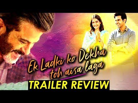 Ek Ladki Ko Dekha Toh Aisa Laga|Trailer Review|Sonam Kapoor, Anil Kapoor, Rajkumar Rao
