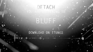 DETACH - BLUFF [OFFICIAL AUDIO]