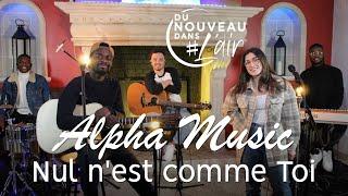 Nul n'est comme Toi - Alpha Music - Du Nouveau Dans l'Air