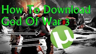 How To Download God Of War 3 For PC With Utorrent 100% Proof