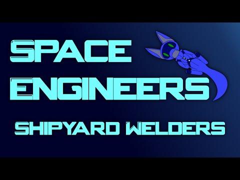 [Mod Review] Space Engineers Ep 38 - Shipyard Welders