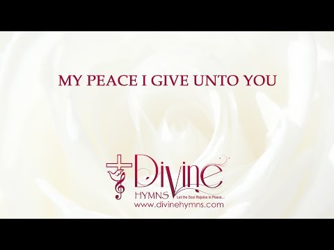 My Peace I Give Unto You Song Lyrics Video