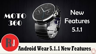 Moto 360 Android 5 1 1 new features and great improvements