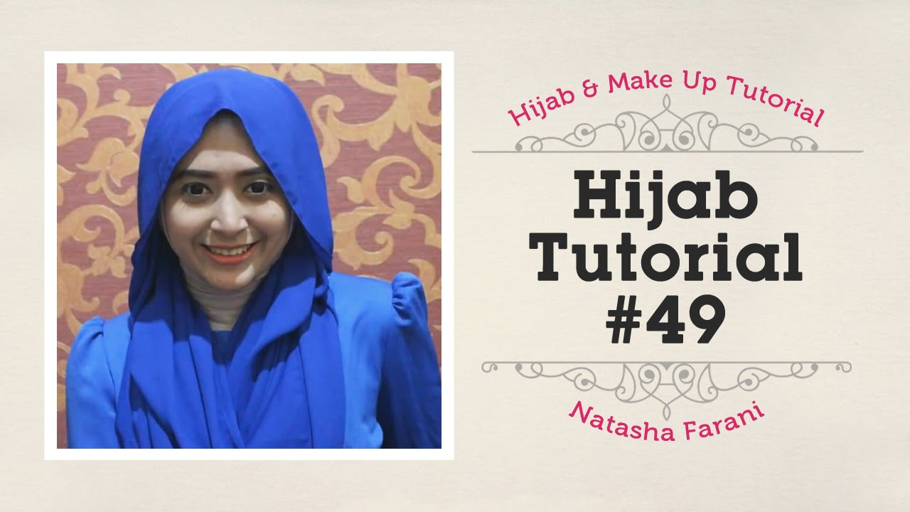 Hijab Tutorial Natasha Farani 49 How To Beauty YouTube