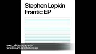 Stephen Lopkin  - Frantic EP - Urban Torque®