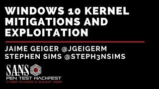 Windows 10 Kernel Mitigations and Exploitation w/ Jaime Geiger & Stephen Sims - SANS HackFest Summit