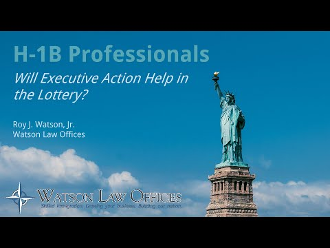 H-1B Webinar: Will Executive Action Help in the Lottery?