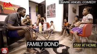FAMILY BOND (Mark Angel Comedy) (Episode 254)