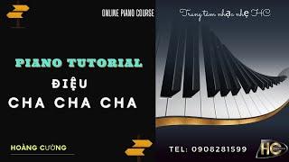 How to play piano nhạc nhẹ | Điệu Cha cha cha | Piano Tutorial