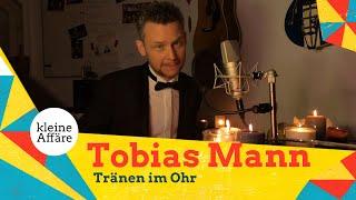 Tobias Mann – Tränen im Ohr