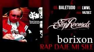 Borixon ft. LWWL - Baletudo