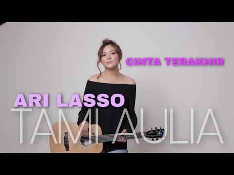 Cinta Terakhir Ari Lasso [ Lirik ] Tami Aulia Cover