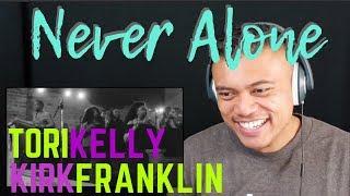 """TORI KELLY ft. KIRK FRANKLIN singing, """"Never Alone""""   REACTION vids with Bruddah Sam"""