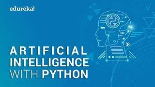 L'Intelligence artificielle avec Python | Intelligence Artificielle Tutoriel en utilisant Python | Edureka