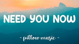 Need You Now - Lady Antebellum (Lyrics) 🎵