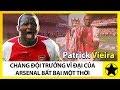 Patrick Vieira - Đội Trưởng Vĩ Đại Của Arsenal Bất Bại Một Thời