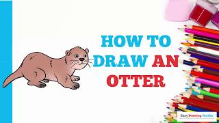 How to Draw an Otter in a Few Easy Steps: Drawing Tutorial for Kids and Beginners