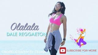 Olalala Dale Reggaeton - Zumba® Dance Fitness by Celina Neilson