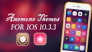 Compatible - Best Anemone Themes for ios 10.3.3