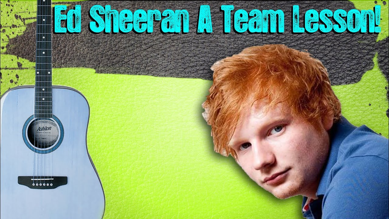Ed Sheeran A Team Guitar Lesson With Chords For Beginners Youtube
