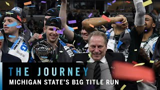 Michigan State's Run to the Title | B1G Basketball | The Journey