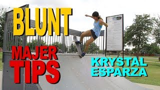 Krystal Esparza - Blunt to Fakie - MAJER Tips