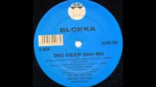 Blokka - Big Deep Atom Mix (HD Tracks)