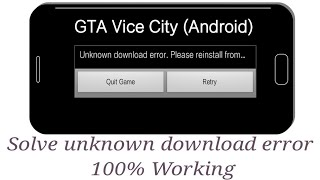 how to Solve Unknown Download Error | GTA Vice City Game | Android