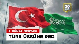 Suudi Arabistan Türk üssüne izin vermedi - 'BM İnsan Hakları Konseyi'ye eğilmeli' | Dünya Medyası